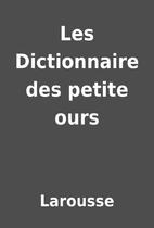 Les Dictionnaire des petite ours by Larousse