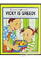 Vicky Is Greedy by Angel Lin