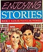 Enjoying Stories: Book 2 by R. K. Sadler