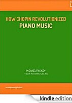 How Chopin Revolutionized Piano Music. by…