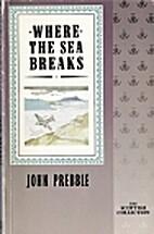 Where the Sea Breaks by John Prebble