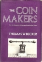 The coin makers by Thomas W Becker