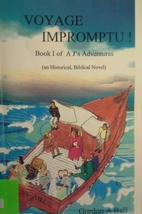 Voyage Impromptu by Gordon A. Ball