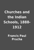 Churches and the Indian Schools, 1888-1912…