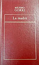Madre, La by Máximo Gorki