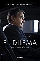 El dilema. 600 días de vértigo by José…