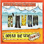 Gotta Be the Pants! by Mike and the Mighty…