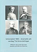 Unionsåret 1905 - dramatik och vardag :…