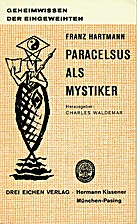 Paracelsus als Mystiker by Franz Hartmann