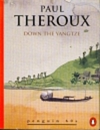 Down the Yangtze by Paul Theroux