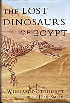 The Lost Dinosaurs of Egypt by William…