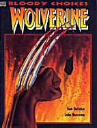Wolverine: Bloody Choices by Tom DeFalco