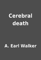 Cerebral death by A. Earl Walker