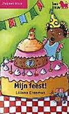 Mijn feest! by Liliana Erasmus