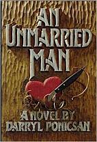 An Unmarried Man by Darryl Ponicsan