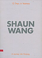 Shaun Wang: 12 Days in Vastness - A Journey…