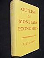 Outline of Monetary Economics by A. C. L.…