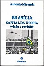 Brasilia Capital Da Utopia by Antonio…