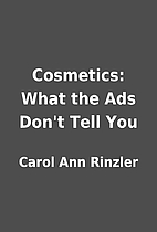 Cosmetics: What the Ads Don't Tell You…