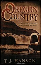 Oregon Country by T. J. Hanson