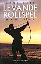 Levande rollspel : en handbok by Hans Käll