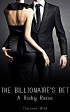 A Risky Raise (The Billionaire's Bet, #3) by…