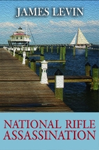 National Rifle Assassination by James Levin