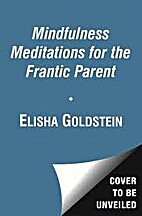 Mindfulness Meditations for the Frantic…