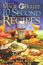 Magic Bullet 10 Second Recipes and User…