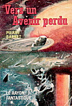Vers un avenir perdu by Pierre Barbet