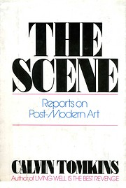 The Scene by Calvin Tomkins
