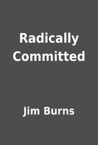 Radically Committed by Jim Burns