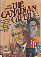 The Canadian caper by Jean Pelletier