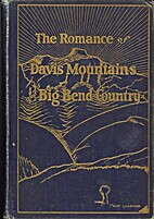 The romance of Davis Mountains and Big Bend…