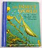 The Insect World by Norman M. Lobsenz