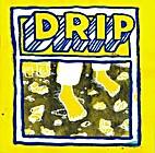 Drip by Chris Cilla