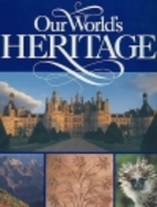 Our World's Heritage by National Geographic