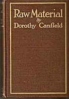 Raw Material by Dorothy Canfield Fisher