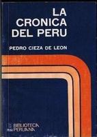 La crónica del Perú by Pedro de Cieza de…