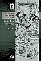 Cesta Rudé tanečnice II by Petra…