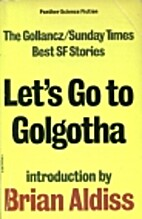 Let's Go to Golgotha by Brian Aldiss