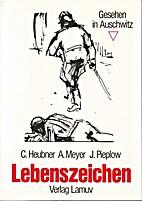 Lebenszeichen: Gesehen in Auschwitz; by C.…