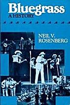 Bluegrass : a history by Neil V. Rosenberg