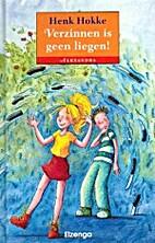 Verzinnen is geen liegen! by Henk Hokke