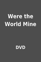 Were the World Mine by DVD