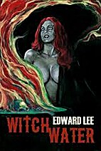 Witch Water by Edward Lee