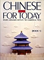 Chinese for Today/Book 1 by Huang Zhengchen