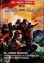 We Were There with Lewis and Clark by James…