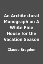 An Architectural Monograph on A White Pine…