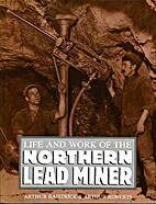 Life and Work of the Northern Lead Miner by…